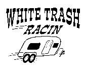 WhiteTrashRacin